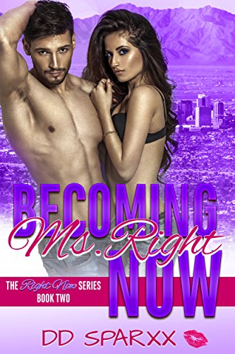 Becoming Ms. Right Now (The Right Now Series Book 2)