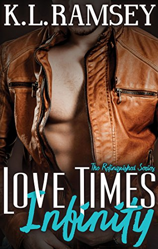 Love Times Infinity (Relinquished Book 1)