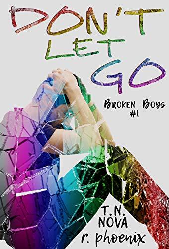 Don't Let Go: Broken Boys #1