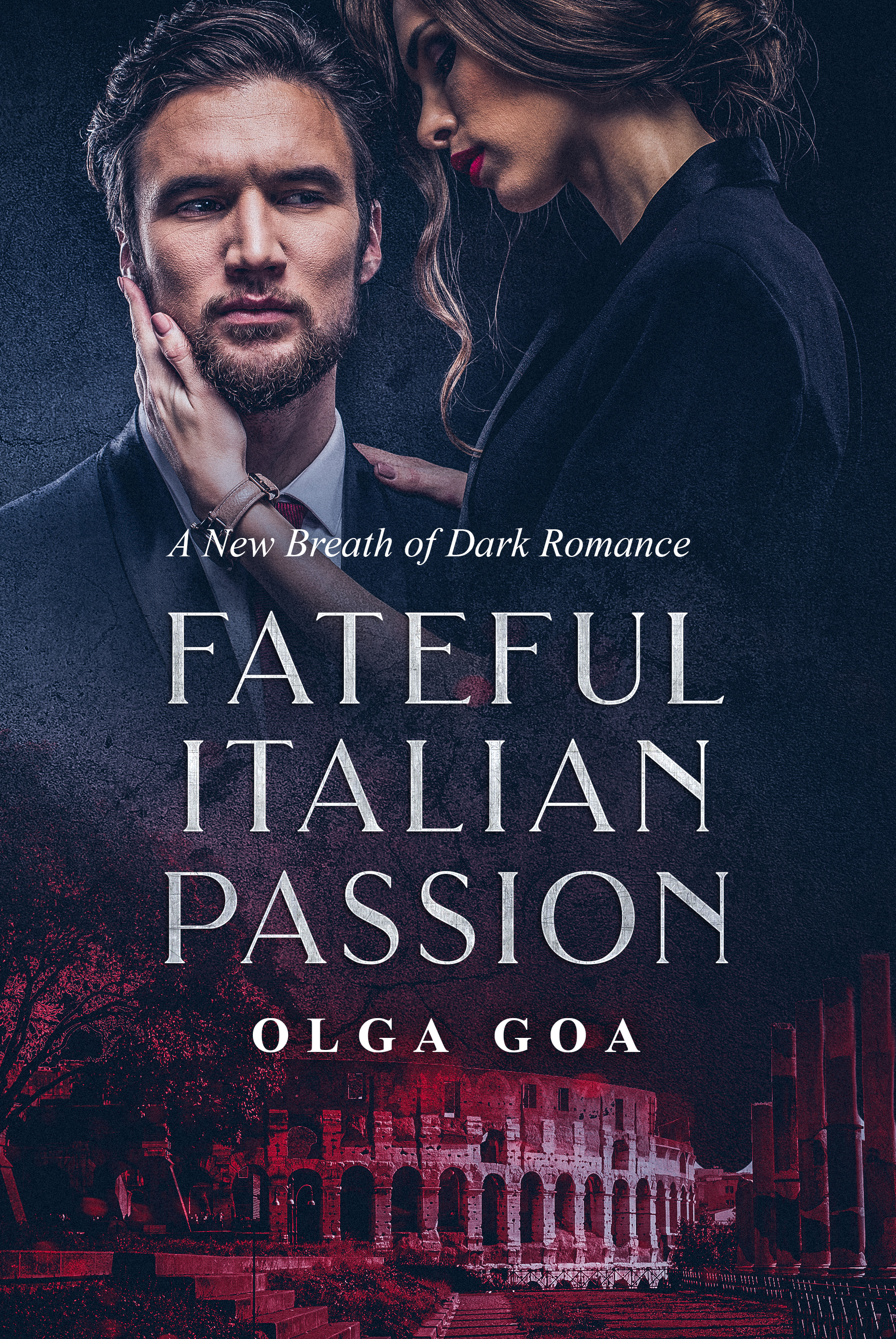 FATEFUL ITALIAN PASSION: Dark Billionaire Contemporary Romance (Veneziani Family Book 1)
