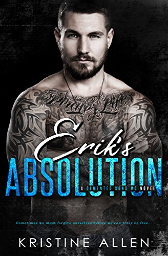 Erik's Absolution: A Demented Sons MC Novel