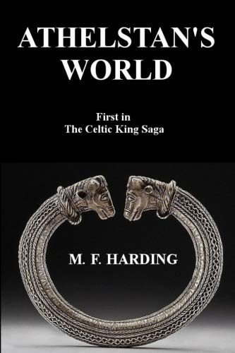 Athelstan's World: First in the Celtic King Saga (Volume 1)