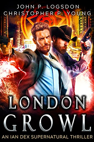London Growl: An Ian Dex Supernatural Novel, #4 (Las Vegas Paranormal Police Department)