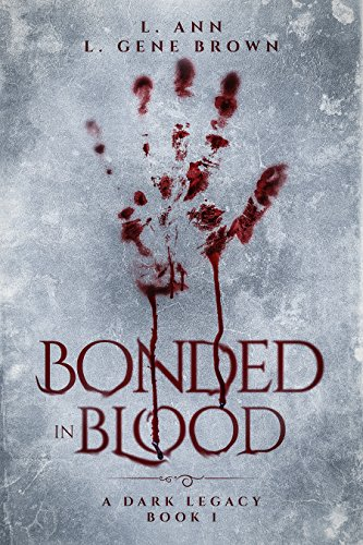 Bonded In Blood (A Dark Legacy Book 1)