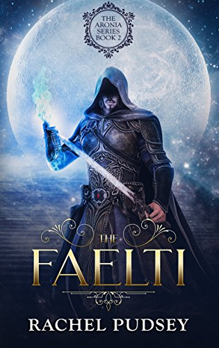 The Faelti (The Aronia Series Book 2)