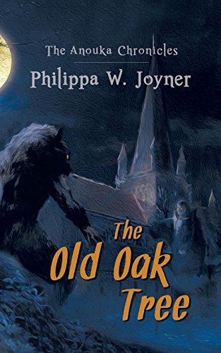The Anouka Chronicles: The Old Oak Tree