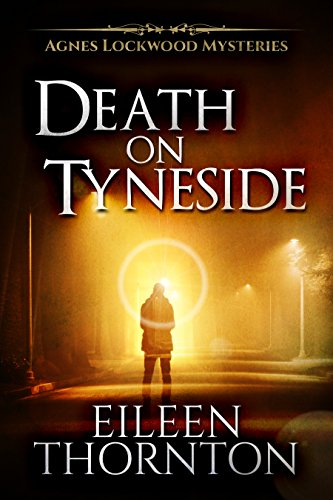 Death on Tyneside (Agnes Lockwood Mysteries Book 2)