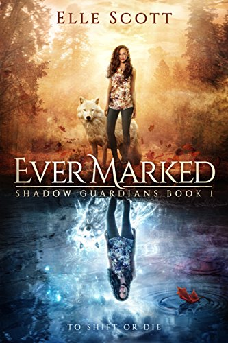 Ever Marked (Shadow Guardians Book 1)