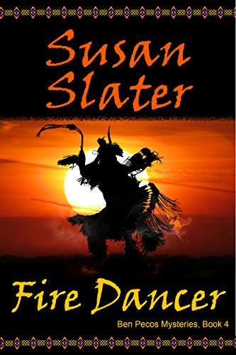 Fire Dancer: Ben Pecos Mysteries, Book 4