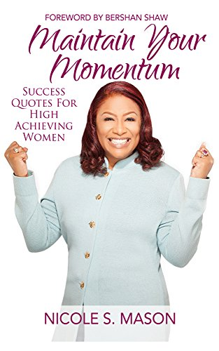Maintain Your Momentum: Success Quotes for High Achieving Women
