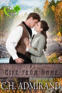 A GIFT FROM HOME (Irish Western Series Book 4) - Published on Jul, 2013