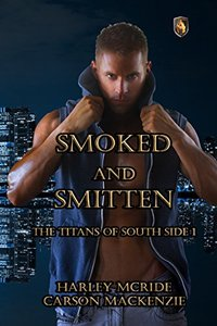 Smoked and Smitten (The Titans of South Side Book 1)