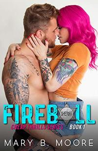 Fireball (Cheap Thrills Series Book 1)