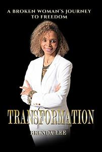 Transformation: A Broken Woman's Journey To Freedom (Just2Empower Book 1) - Published on Jul, 2019