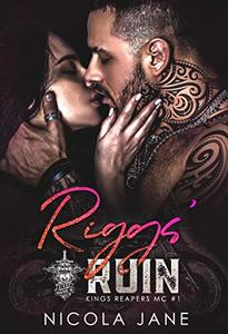 Riggs' Ruin (Kings Reapers MC Book 1) - Published on Sep, 2020