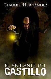 El vigilante del Castillo (Spanish Edition)