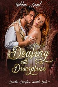 Dealing With Discipline (Domestic Discipline Series Book 2) - Published on Jan, 2014