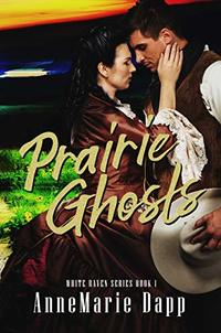 Prairie Ghosts (White Raven Series Book 1) - Published on Mar, 2020