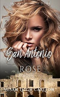 San Antonio Rose (San Antonio Rose Series Book 1)