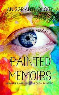 Painted Memoirs: Memories Awakened Through Painting