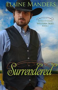 Surrendered (Intrique under Western Skies Book 2) - Published on Dec, 2016