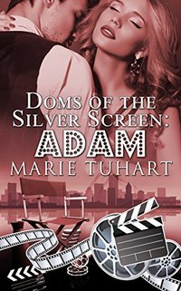 Adam (Doms of the Silver Screen Book 2) - Published on Sep, 2017