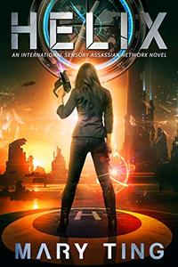 Helix (An International Sensory Assassin Network Novel Book 2)