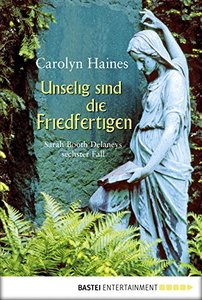 Unselig sind die Friedfertigen: Sarah Booth Delaneys Sechster Fall (German Edition)