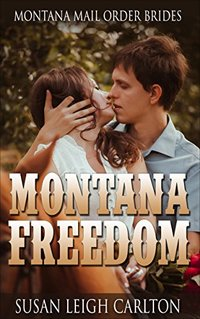 Montana Freedom: Clean Victorian Mail Order Brides: A short reads ebook (Montana Mail Order Brides)