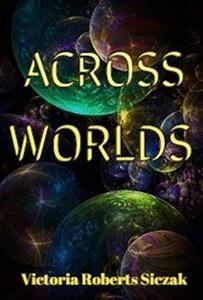 ACROSS WORLDS