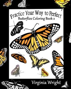 Practice Your Way to Perfect: Butterflies Coloring Book 2