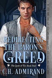 Redirecting the Baron's Greed (The Lords of Vice Book 4) - Published on Oct, 2021