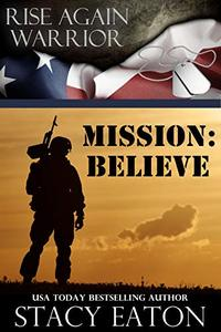 Mission: Believe (Rise Again Warrior Series Book 1) - Published on Nov, 2019