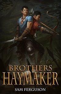 Brothers Haymaker (Haymaker Adventures Book 2)