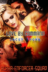 Love By Command (Alpha Enforcer Squad Book 2)