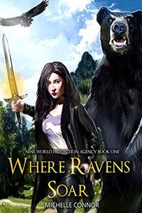 Where Ravens Soar (Nine World Protection Agency Book 1)
