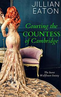 Courting the Countess of Cambridge (Secret Wallflower Society Book 2) - Published on Feb, 2020