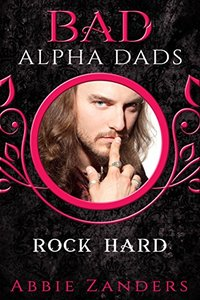 Rock Hard: BAD Alpha Dads