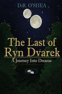A Journey Into Dreams (The Last of Ryn Dvarek)