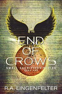 End of Crows (Small Sacrifices Book 1)