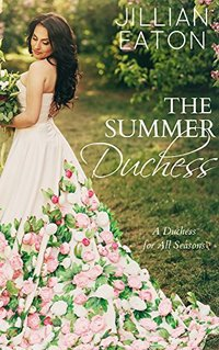 The Summer Duchess (A Duchess for All Seasons Book 3) - Published on Aug, 2018