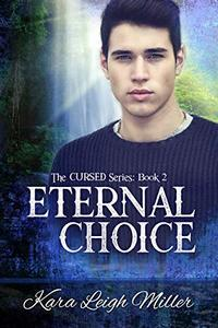 Eternal Choice: (The Cursed Series, Book 2) - Published on Oct, 2020