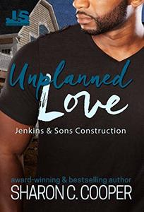 Unplanned Love (Jenkins & Sons Construction Series Book 4)