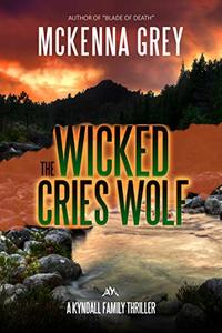 The Wicked Cries Wolf (Kyndall Family Thrillers Book 3) - Published on May, 2020