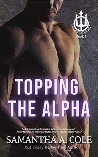 Topping the Alpha: Trident Security Book 5