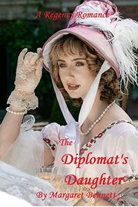 The Diplomat's Daughter (A Historical Regency Romance)