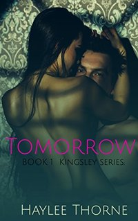 Tomorrow: Kingsley series book 1 - Published on May, 2017