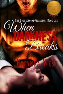When Darkness Breaks (The Underground Guardians Book 1)