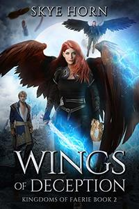Wings of Deception: (Kingdoms of Faerie Book 2) - Published on Jun, 2020