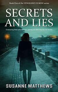 Secrets and Lies ( Vengeance Is Mine, Book 5)